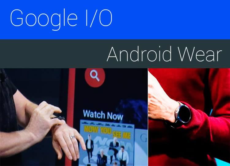 Google I/O: Android Wear, a facilidade ao seu pulso!